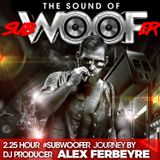 ALEX FERBYRE - THE SOUND OF SUBWOOFER
