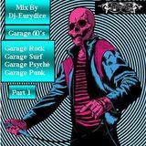 Mix Rock Garage, Garage Surf, Garage Psyché, Garage Punk (Part 1) By Dj-Eurydice (Novembre 2015)