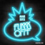 OMGITM SUPERMIX MARCH 2013 - FUKKK OFFF