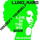 live in the mix show housefy yourself on nuhorizon-radio.co.uk on 26/10/2012