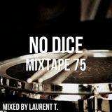No Dice Mixtape #75