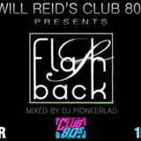 WILL REID'S CLUB 80s PRESENTS...FLASHBACK (EDIT) by DJ PIONEERLAD