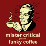 Mister Critical - Funky Coffee