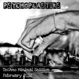 PSYCHOPLASTIKS Techno Minimal Session - February 2012