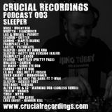 Crucial Recordings Podcast 003 - Sleeper
