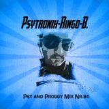 PSYTRONIX-Ringo-B.Psy and Proggy Mix Nr.84(Februar2017)