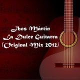 Jhos Mártin -  La Dulce Guitarra (Original Mix)