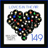 LOVES # 149 BY CHARLY ROSSONERO (Vinyl Cast Special) - Part 1