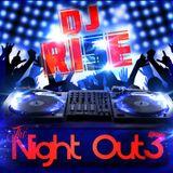 DJ RI5E Presents - The Night Out 3