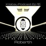 Roberth - Kilabau Techno Podcast Ep.16