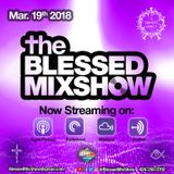 The Blessed MixShow 19MAR2018