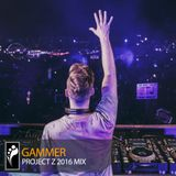 Gammer — Project Z 2016 Mix