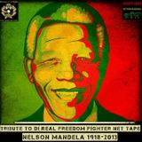 Tribute to di real freedom fighter - NELSON MANDELA 1918 - 2013
