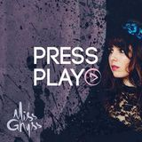 PRESS PLAY 19 - MISS GHYSS