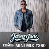 DMS MINI MIX WEEK #360 Jason Jani