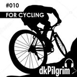 dkPilgrim - for cycling #010, [Chillout]