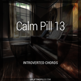 Calm Pill 13 - Introverted Chords (First Half)