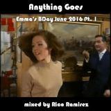 Rico Ramirez - Anything Goes (Emma's BDay, June 2016 Mix, Pt 1)