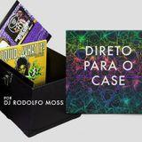 Rodolfo Moss 4 DJBan's 'Direto Para O Case' Column - Mar/15