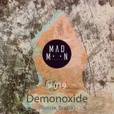 MADMOON #019 - DEMONOXIDE