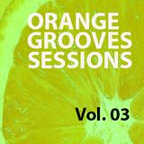 The Orange Grooves Sessions Vol.03