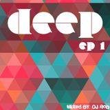 Deep EP 1: Mixed By DJ Rob