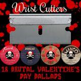 Wrist Cutters - 18 Brutal Valentine's Day Ballads