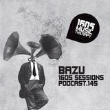 1605 Podcast 145 with Bazu