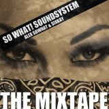 So What! Soundsystem - The Mixtape
