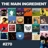 The Main Ingredient Radio Show NYC - Episode #270