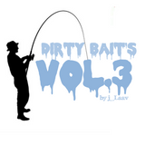 Dirty B Radio presents...Dirty Bait's Vol.3 by j_Laav