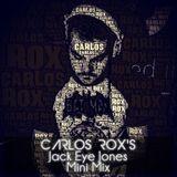 Carlos Rox's Jack Eye Jones Mini Mix