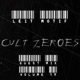 """Cult Zer0es (Volume 19) """"Leit Motif"""" Guest Mix"""