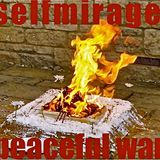 SELFMIRAGE - peaceful war