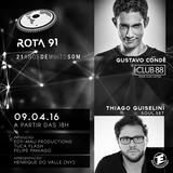 ROTA 91 - 09/04/2016 - GUEST DJS GUSTAVO CONDÉ & THIAGO GUISELINI