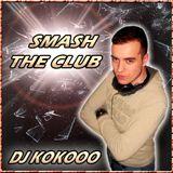Dj KoKooo - Smash The Club (Mix)