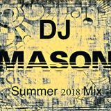 DJ MASON SUMMER 2018 MIX