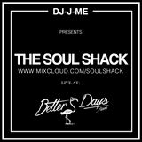The Soul Shack (June 2019) w/ DJ-J-ME live @ Better Days Miami
