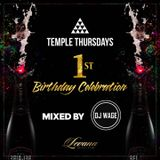 TEMPLE THURSDAYS 1st BIRTHDAY MIX @DJWAGE