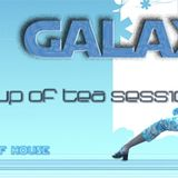 Cup Of Tea Session -  Dj Galaxy:.