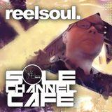 ScC031: SOLE channel Cafe - Reelsoul | July 2014