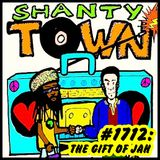 Shanty Town #1712: The Gift of Jah