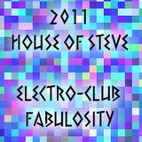 2011 House Of Steve: Electro-Club Fabulosity