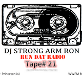DJ STRONG ARM RON'S - Run Dat Radio Show - Tape#21