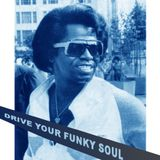 Drive Your Funky Soul - James Brown Theme