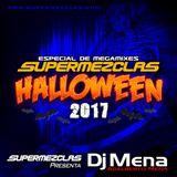 Dj Mena - Halloween mix (ESPECIAL SUPERMEZCLAS HALLOWEEN 2017)