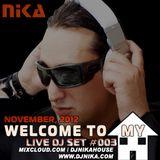 WELCOME TO MY HOUSE (LIVE DJ SET 003) DJ NIKA (NOVEMBER, 2012)