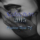 Seduction 2015 by Mauricio Neves DJ