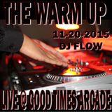 WARM UP MIXX LIVE @ GOOD TIMES ARCADE 11-20-2015