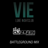 VIE DJ Nuñez Battleground Mix